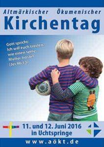 9. Altmärkischer Ökumenischer Kirchentag 11. und 12. Juni 2016 in Uchtspringe